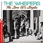 The Whispers The Dore 60's Singles (Digitally Remastered)