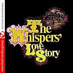 The Whispers The Whispers' Love Story (Digitally Remastered)
