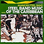 Jamaican Steel Band Steel Band Music Of The Caribbean (Digitally Remastered)