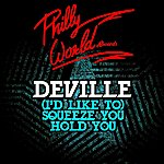 Deville (I'd Like To) Squeeze You Hold You - Single