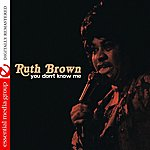 Ruth Brown You Don't Know Me (Digitally Remastered)