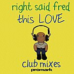 Right Said Fred This Love - Ep