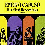 Enrico Caruso His First Recordings (Remastered)