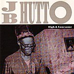 J.B. Hutto High And Lonesome