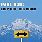Paul Haig Trip Out The Rider