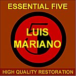 Luis Mariano Essential Five (High Quality Restoration Remastering)