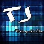 T.J. Bring It On