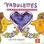 Anne Sylvestre Les Mots Magiques (Les Fabulettes, Vol. 13)