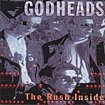 Godheads The Rush Inside