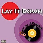 Off The Record Lay It Down