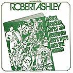 Robert Ashley Nova Musicha No. 3 (In Sara, Mencken, Christ And Beethoven: There Were Men And Women)