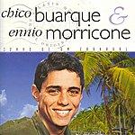Chico Buarque Chico Buarque Ennio Morricone