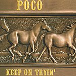 Poco Keep On Tryin'