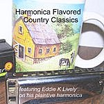 Eddie K Lively Harmonica Flavored Country Classics