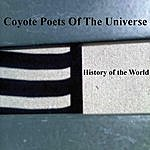 Coyote Poets Of The Universe History Of The World