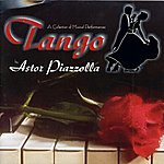 Astor Piazzolla A Collection Of Music Performances Tango By Astor Piazzolla