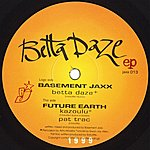 Basement Jaxx Betta Daze EP