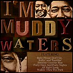 Muddy Waters I'm Muddy Waters