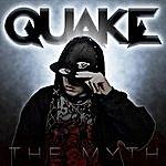 Quake The Myth