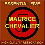 Maurice Chevalier Essential Five (High Quality Restoration Remastering)