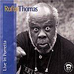 Rufus Thomas Rufus Thomas Live In Porretta