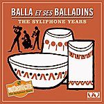 Balla Et Ses Balladins The Syliphone Years