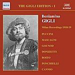 Beniamino Gigli Gigli, Beniamino: Gigli Edition, Vol. 1: Milan Recordings (1918-1919)