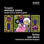 Nezih Uzel Turquie. Musique Soufie. Turkey. Sufi Music.