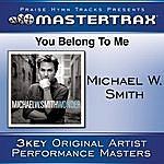Michael W. Smith You Belong To Me [Performance Tracks]