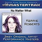 Kerrie Roberts No Matter What [Performance Tracks]