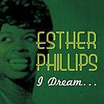 Esther Phillips I Dream