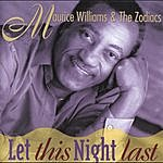 Maurice Williams & The Zodiacs Let This Night Last