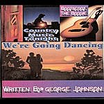 George Johnson We're Going Dancing