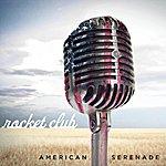 The Rocket Club American Serenade