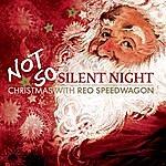 REO Speedwagon Not So Silent Night (Bonus Tracks)