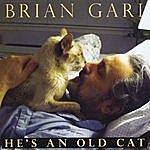 Brian Gari He's An Old Cat