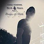 Casey Stratton Myth & Stars Part 1: Bridges Of Myth