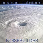 Noisebuilder Ouragan / Sub Storm