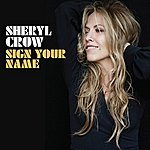 Sheryl Crow Sign Your Name