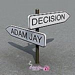 Adam Jay Decision Ep
