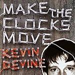 Kevin Devine Make The Clocks Move [Deluxe Edition]