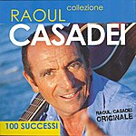 Raoul Casadei 100 Successi DI Raoul Casadei