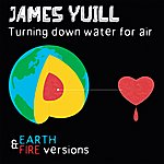 James Yuill Turning Down Water For Air (Remixed)