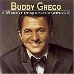 Buddy Greco 16 Most Requested Songs