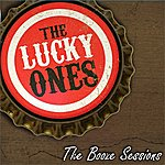 The Lucky Ones The Booze Sessions