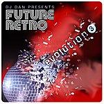 DJ Dan Dj Dan Presents Future Retro: Evolution 3