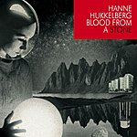 Hanne Hukkelberg Blood From A Stone