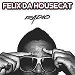 Felix Da Housecat Radio