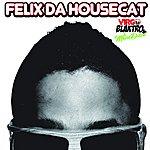 Felix Da Housecat Virgo Blaktro & The Movie Disco
