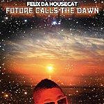 Felix Da Housecat Future Calls The Dawn/Sweetfrosti